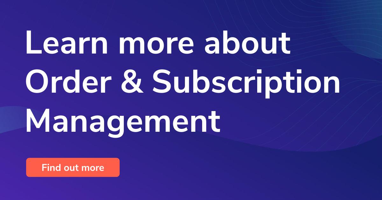 Order & Subscription Management